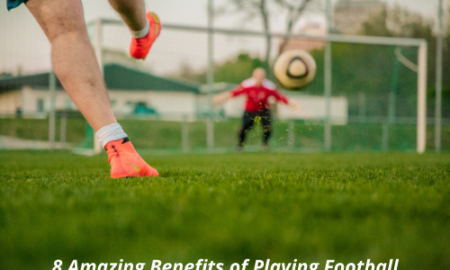 8 Amazing Benefits of Playing Football